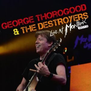 george thorogood live at montreux 2013