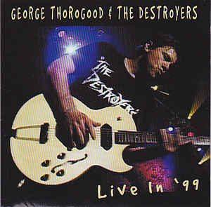george thorogood live in '99