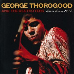 george thorogood live in boston 1982 first edition