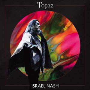 Un Moderno Hippie Sfida Il Triste Tempo Del Covid. Israel Nash – Topaz