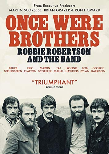 La Fantastica Epopea Di Un Gruppo Fondamentale. Robbie Robertson And The Band – Once Were Brothers