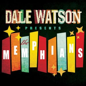 dale watson presents the memphians
