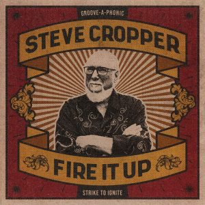 steve cropper fire it up