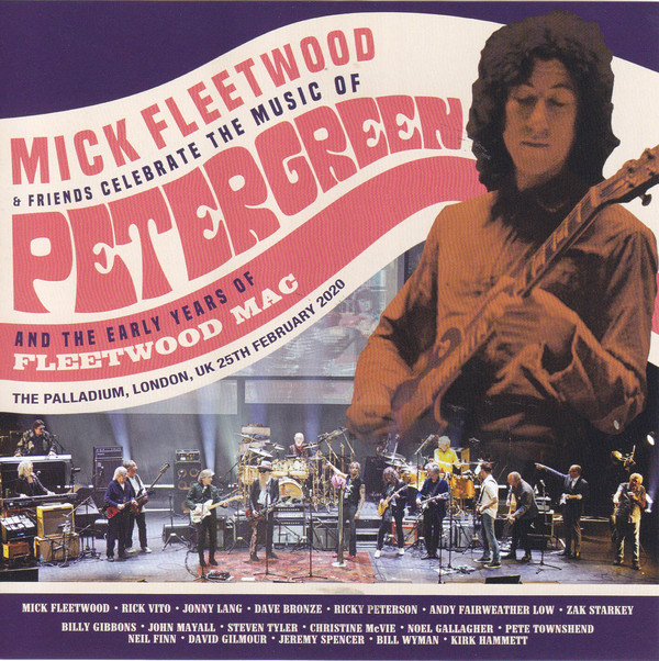 Un Bellissimo Tributo Ad Uno Dei Più Grandi Chitarristi Del Blues-Rock Britannico. Mick Fleetwood & Friends Celebrate The Music Of Peter Green And The Early Years Of Fleetwood Mac